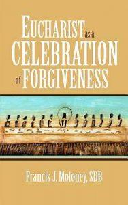 Eucharist as a celebration of forgiveness