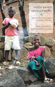 Faith-Based Development: How Christian Organizations Can Make a Difference